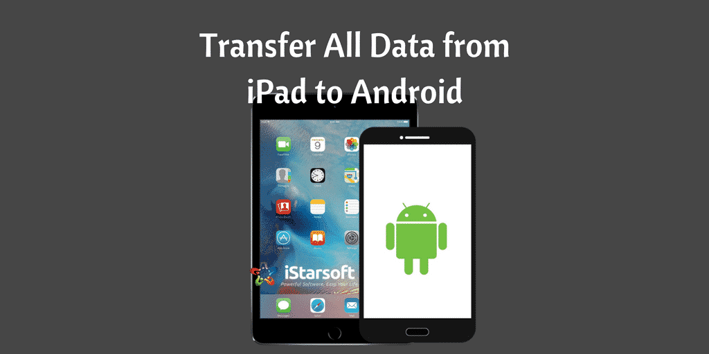 Transfer All Data from iPad to Android