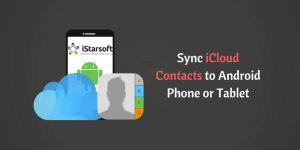 Sync iCloud Contacts to Android Phone or Tablet