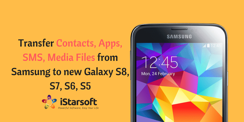 Transfer Contacts, Apps, SMS, Media Files from Samsung to new Galaxy