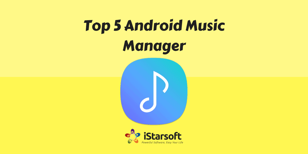 Top 5 Android Music Manager