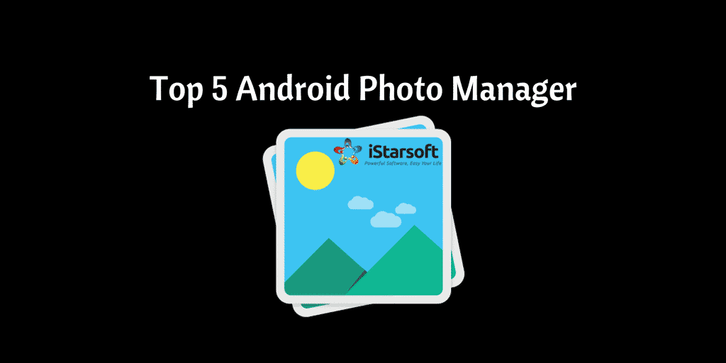 Top 5 Android Photo Manager