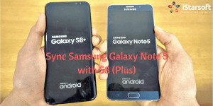 sync Samsung galaxy note 5 with S8