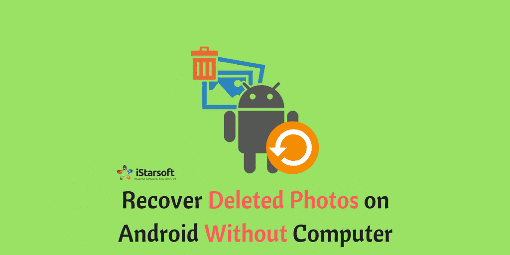 recover deleted photos on android without computer