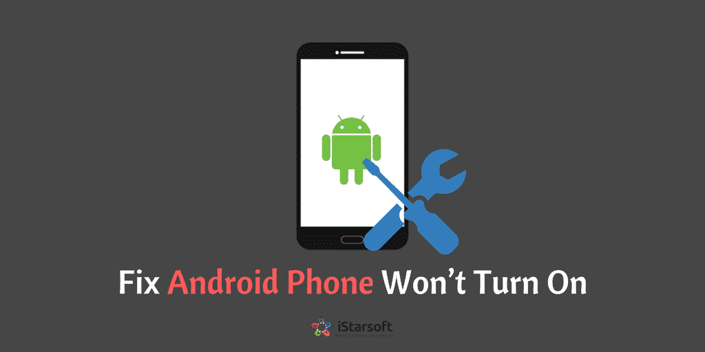 Fix Android Phone Won't Turn On