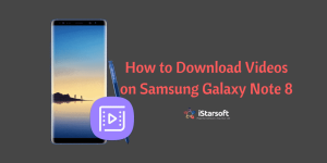 how to download videos on Samsung Galaxy note 8