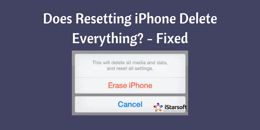 Does resetting iPhone delete everything