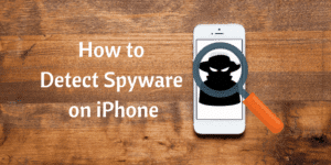 How to Detect Spyware on iPhone
