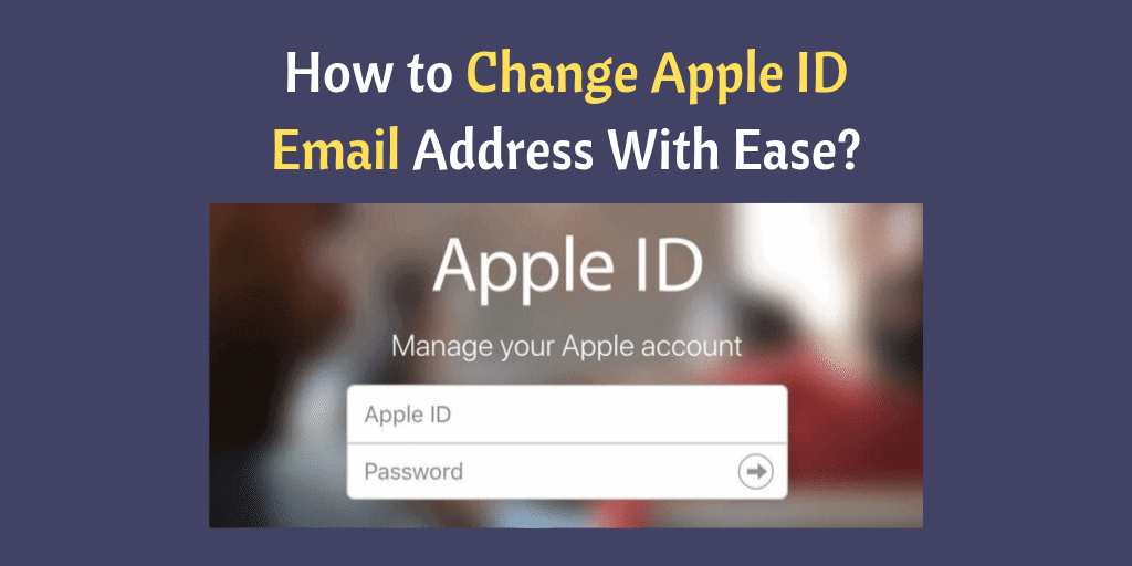 How to Change Apple ID Email Address With Ease