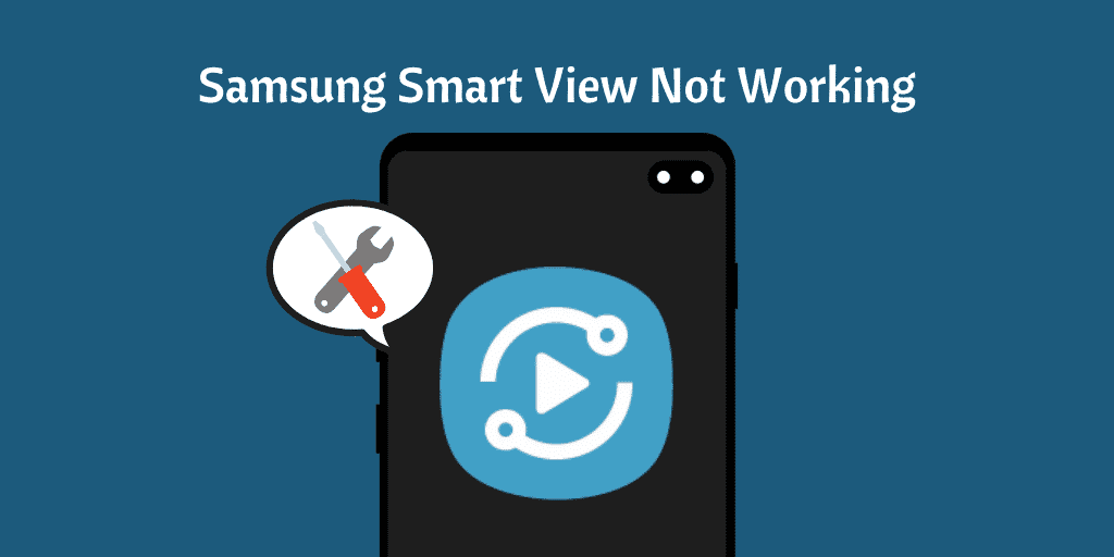 Samsung Smart View Not Working