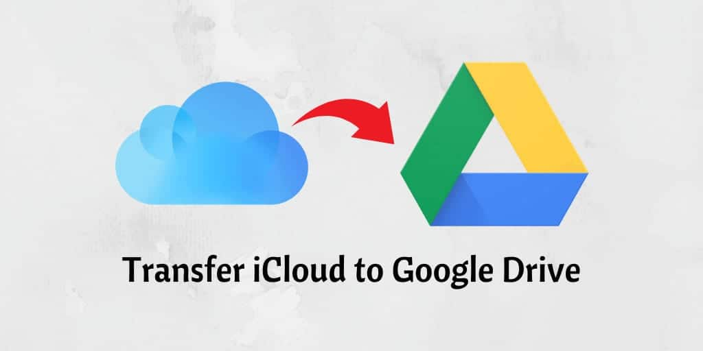 Transfer iCloud to Google Drive