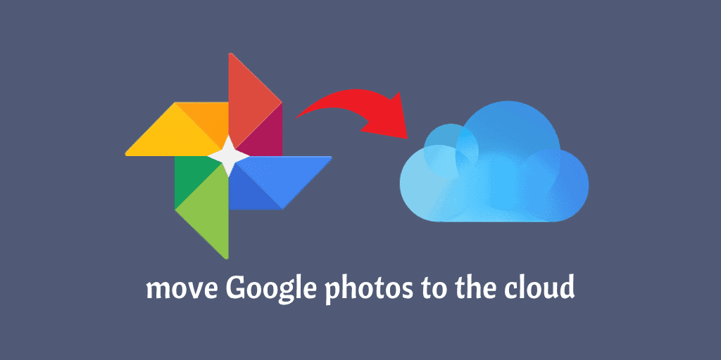 move Google photos to the cloud