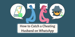 How to Catch a Cheating Husband on WhatsApp