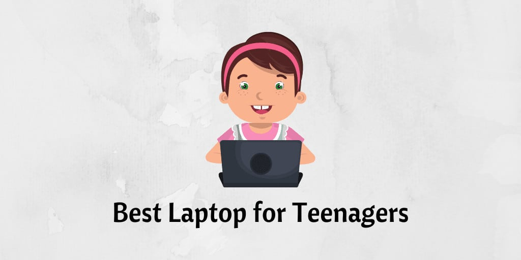 best laptop for teenagers
